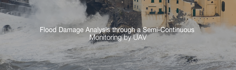 Flood Damage Analysis through a Semi-Continuous Monitoring by UAV