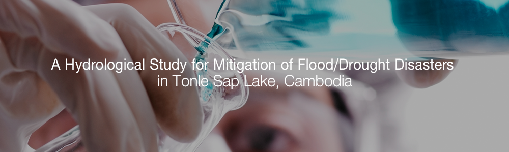 A Hydrological Study for Mitigation of Flood/Drought Disasters in Tonle Sap Lake, Cambodia