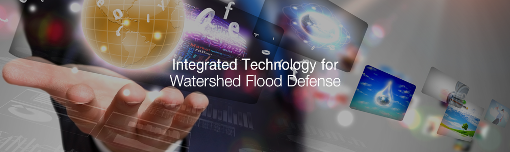 Integrated Technology for Watershed Flood Defense